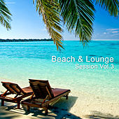 Beach & Lounge Session, Vol. 3 by Various Artists