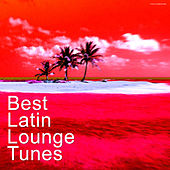 Best Latin Lounge Tunes by Various Artists