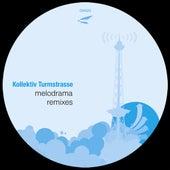 Melodrama Remixes by Kollektiv Turmstrasse