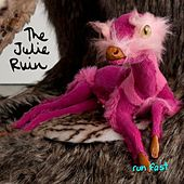 Run Fast by The Julie Ruin