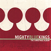 A Mighty Blue Christmas by The Mighty Blue Kings