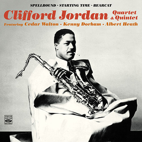 Clifford Jordan Quartet & Quintet. Spellbound / Starting Time / Bearcat by Clifford Jordan
