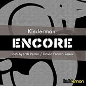 Encore by Kinderman