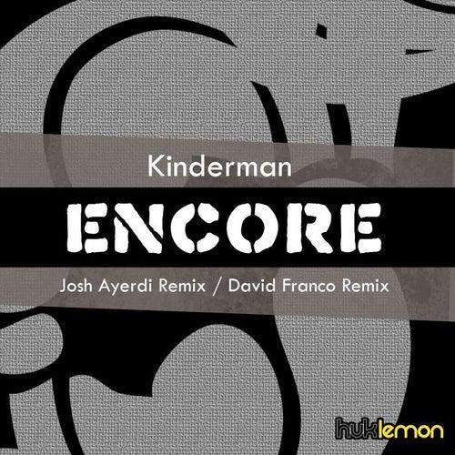 Encore by Kinderman