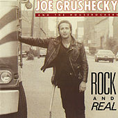 Rock & Real by Joe Grushecky