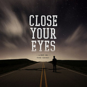 Line in the Sand by Close Your Eyes