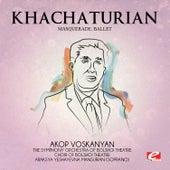 Khachaturian: Masquerade, Ballet (Digitally Remastered) by Araksya Yeshayevna Mansurian