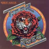 Tiger Rose by Robert Hunter