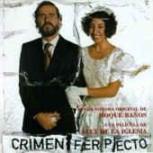 Crimen Ferpecto (BSO) by Roque Baños