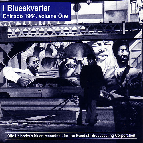 I Blueskvarter: Chicago 1965, Volume One by Various Artists