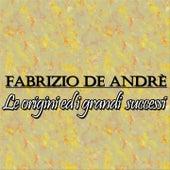 Fabrizio De Andrè: le origini ed i grandi successi by Fabrizio De André