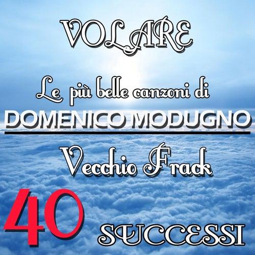 Le più belle canzoni di Domenico Modugno: 40 Successi by Domenico Modugno