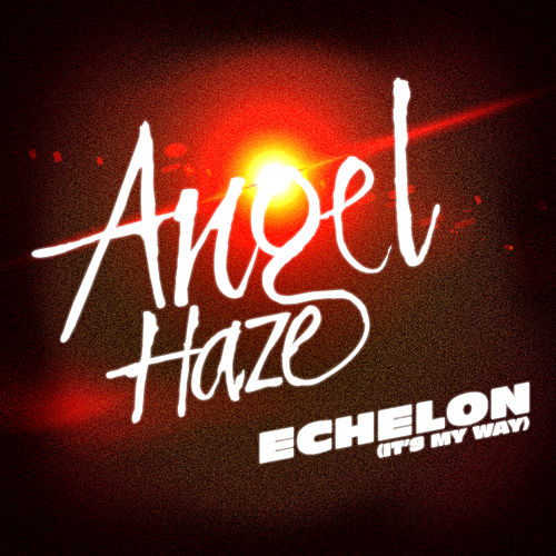 Echelon (It's My Way) by Angel Haze