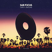 Turn It Around by Sub Focus
