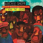 I hear the sound by Archie Shepp and Attica Blues orchestra