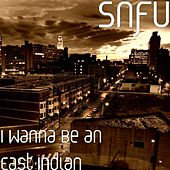 I Wanna Be an East Indian by SNFU