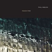 Touch Five by Phill Niblock