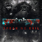 Speak No Evil by Protohype