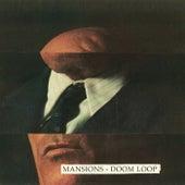 Doom Loop by The Mansions