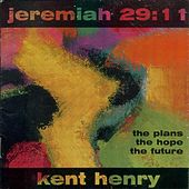 Jeremiah 29:11 by Kent Henry