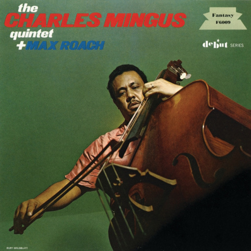 The Charles Mingus Quartet plus Max Roach by The Charles Mingus Quartet