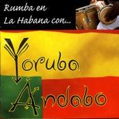 Rumba En La Habana Con by Yoruba Andabo