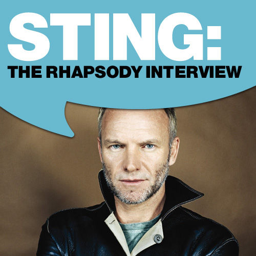 Sting: The Rhapsody Interview by Sting