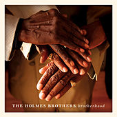 Brotherhood by The Holmes Brothers