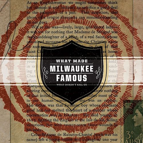 What Doesn't Kill Us by What Made Milwaukee Famous