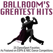 Ballroom's Greatest Hits: 25 DanceSport Favorites (As Featured on ESPN & NBC Dance Competitions) by Andy Fortuna