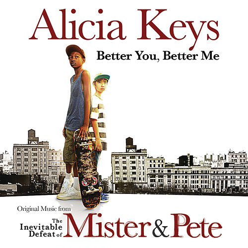 Better You, Better Me by Alicia Keys