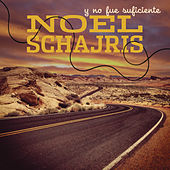 Y No Fué Suficiente by Noel Schajris
