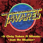 It Only Takes a Minute  /Just an Illusion by Tavares