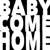 Baby Come Home 2013 by Drop Out Orchestra