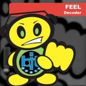 Feel by Decoder