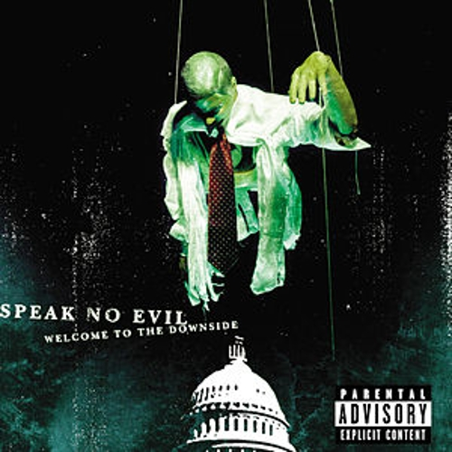 Welcome To The Downside by Speak No Evil
