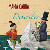Deveribés by Mamá Cabra