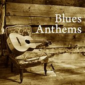 Blues Anthems von Various Artists