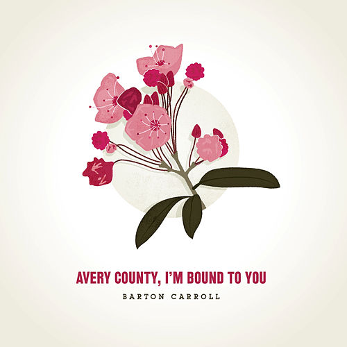 Avery County, I'm Bound to You by Barton Carroll