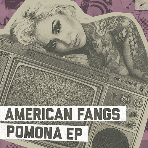 Pomona EP by American Fangs