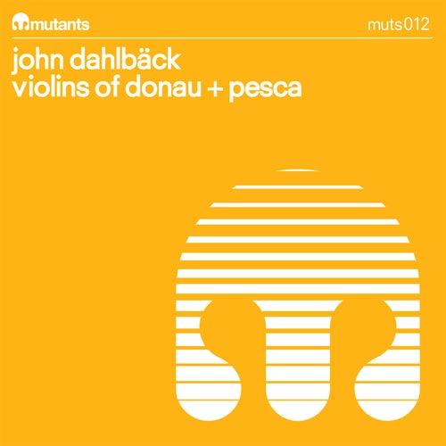 Violins of Donau/Pesca by John Dahlbäck