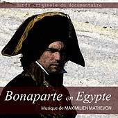 Bonaparte en Egypte (Bande Originale du documentaire) by Maximilien Mathevon
