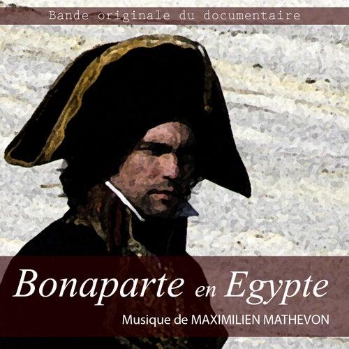 Bonaparte en Egypte (Bande Originale du documentaire) by Maximilien Mathevon