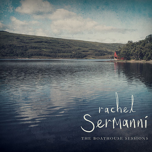 The Boatshed Sessions by Rachel Sermanni