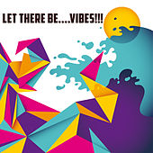 Let There Be....Vibes!!! by Various Artists