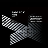 Fade to K by Various Artists