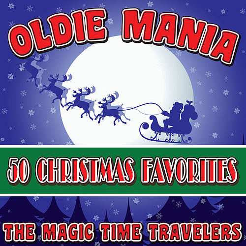 Oldie Mania: 50 Christmas Favorites by The Magic Time Travelers