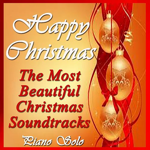 Happy Christmas: The Most Beautiful Christmas Soundtracks (Piano Solo) by Jean Louis Prima