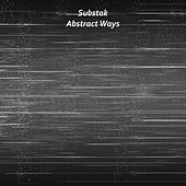 Abstract Ways by Substak