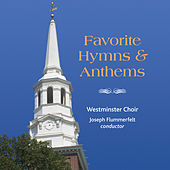 Westminster Choir: Favorite Hymns and Anthems by Westminster Choir